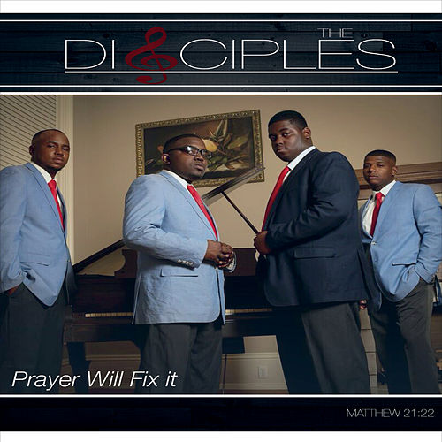 Prayer Will Fix It by The Disciples
