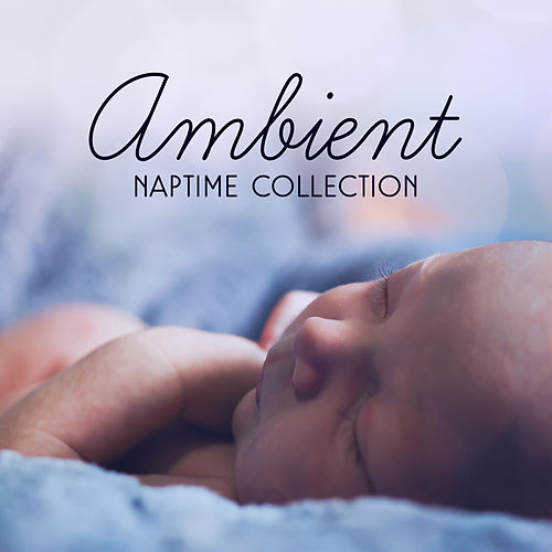 Ambient Naptime Collection by Lullabyes