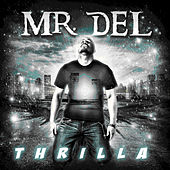 Play & Download Thrilla by Mr. Del | Napster