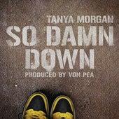 Play & Download So Damn Down by Tanya Morgan | Napster