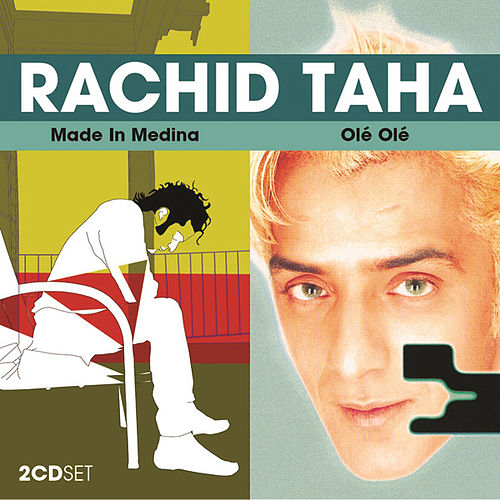 Play & Download Made In Medina/ Olé Olé by Rachid Taha | Napster