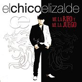 Play & Download Me La Rifo Y Me La Juego by Francisco El Chico Elizalde | Napster