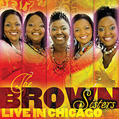 The Brown Sisters Live In Chicago by Brown Sisters
