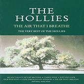 The Air That I Breathe - The Very Best Of The Hollies by The Hollies