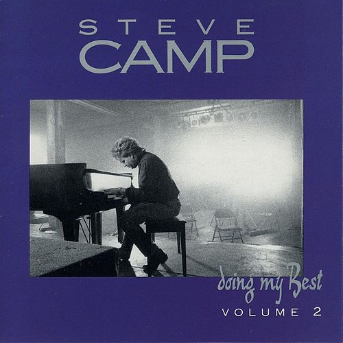Play & Download Doing My Best - Volume 2 by Steve Camp | Napster