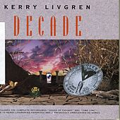 Play & Download Decade - Box Set by Kerry Livgren | Napster