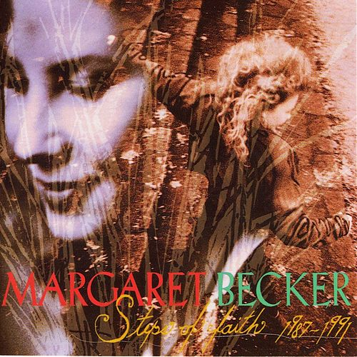 Play & Download Steps of Faith 1987-1991 by Margaret Becker | Napster