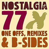 Play & Download Nostalgia 77's One Offs, Remixes & B-sides by Various Artists | Napster