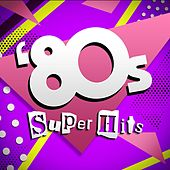 Play & Download 80's Super Hits by Various Artists | Napster