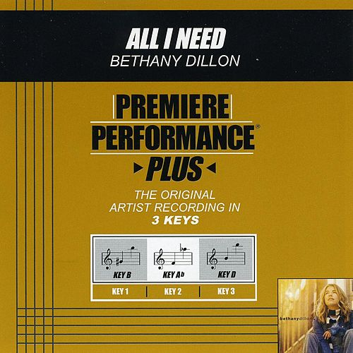 Play & Download All I Need (Premiere Performance Plus Track) by Bethany Dillon | Napster