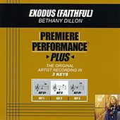 Play & Download Exodus (Faithful) (Premiere Performance Plus Track) by Bethany Dillon | Napster