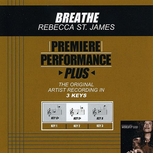 Breathe (Premiere Performance Plus Track) by Rebecca St. James