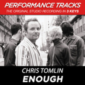 Enough (Premiere Performance Plus Track) by Chris Tomlin