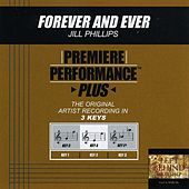 Play & Download Forever And Ever (Premiere Performance Plus Track) by Jill Phillips | Napster