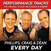 Play & Download Every Day (Premiere Performance Plus Track) by Phillips, Craig & Dean | Napster