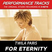 Play & Download For Eternity (Premiere Performance Plus Track) by Twila Paris | Napster