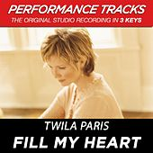 Play & Download Fill My Heart (Premiere Performance Plus Track) by Twila Paris | Napster