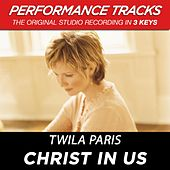 Play & Download Christ In Us (Premiere Performance Plus Track) by Twila Paris | Napster