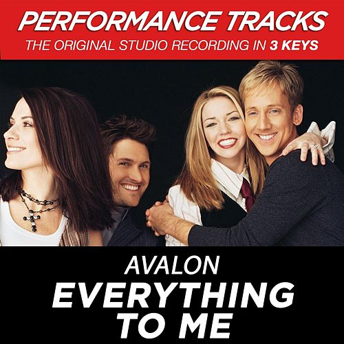 Play & Download Everything To Me (Premiere Performance Plus Track) by Avalon | Napster