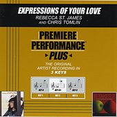 Expressions Of Your Love (Premiere Performance Plus Track) by Rebecca St. James