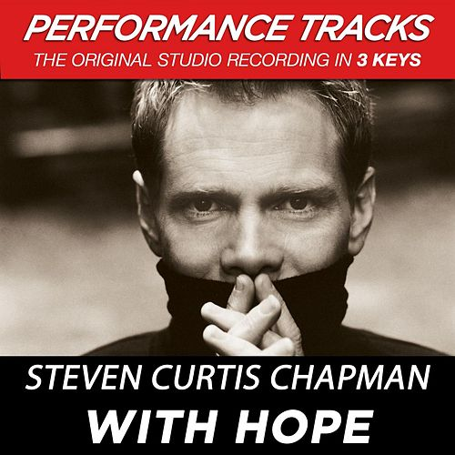 Play & Download With Hope (Premiere Performance Plus Track) by Steven Curtis Chapman | Napster