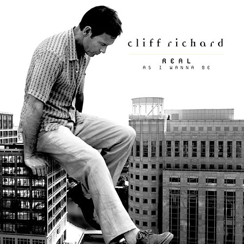 Real As I Wanna Be by Cliff Richard
