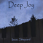 Play & Download Deep Joy by Isaac Shepard | Napster
