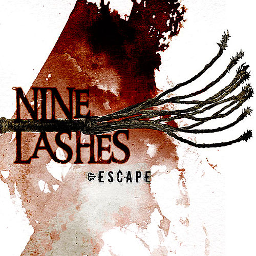 Play & Download Escape by Nine Lashes | Napster