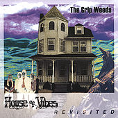 Play & Download House of Vibes Revisited by The Grip Weeds | Napster