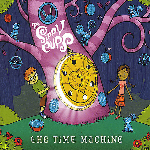 Play & Download The Time Machine by The Sippy Cups | Napster