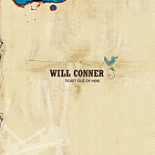 Play & Download Ticket Out of Here by Will Conner | Napster