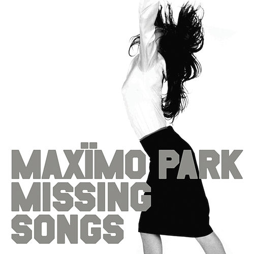 Play & Download Missing Songs by Maximo Park | Napster
