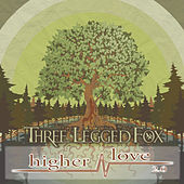 Play & Download Higher Love 2.0 by Three Legged Fox | Napster