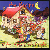 Play & Download Night Of The Porch People by The Recipe | Napster
