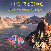 Play & Download Love Marble Hoe-Down by The Recipe | Napster