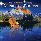 Play & Download The Ultimate Most Relaxing Music for Strings In the Universe by Various Artists | Napster