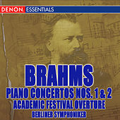 Play & Download Brahms: Piano Concertos Nos. 1, 2 & Academic Festival Overture by Berliner Symphoniker | Napster