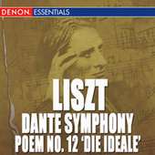 Liszt: Dante Symphony/Symphonic Poem No. 12 'Die Ideale' by Various Artists