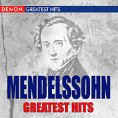 Play & Download Mendelssohn Greatest Hits by Various Artists | Napster
