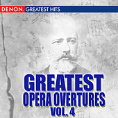 Greatest Opera Overtures, Volume 4 by Various Artists