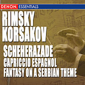 Play & Download Rimsky-Korsakov: Scheherazade, Capriccio Espagnol & Fantasy on a Serbian Theme, Op. 6 by Moscow Symphony Orchestra | Napster