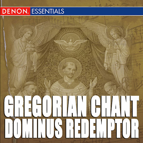 Play & Download Gregorian Chant: Dominus Redemptor by Cantori Gregoriani | Napster
