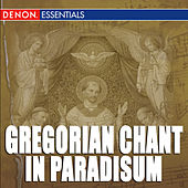 Play & Download Gregorian Chant: In Paradisum by Cantori Gregoriani | Napster