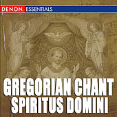 Play & Download Gregorian Chant: Spiritus Domini by Cantori Gregoriani | Napster