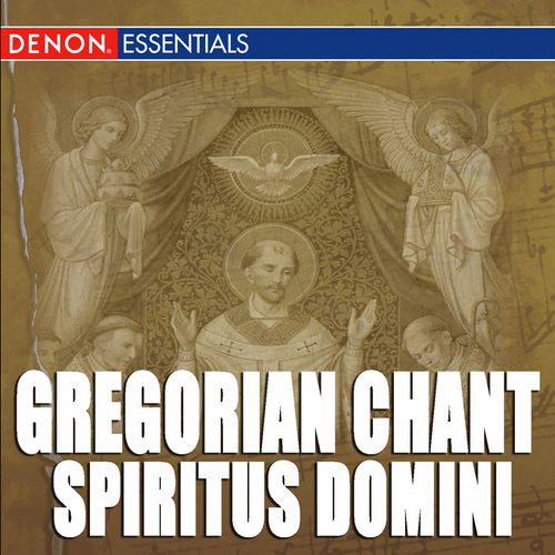 Gregorian Chant: Spiritus Domini by Cantori Gregoriani