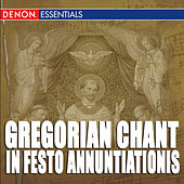 Play & Download Gregorian Chant: In Festo - Annuntiationis, Assumptionis, Nativitatis, Purificationis & Septem Dolorum by Boni Puncti | Napster