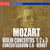 Play & Download Mozart: Violin Concertos Nos. 1, 2 & 3 by Concertgebouw Chamberorchestra | Napster