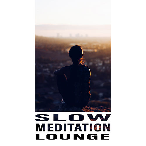 Slow Meditation Lounge by Native American Flute