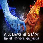 Alabemos al Señor: En el Nombre de Jesús by Various Artists