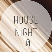 House Night, Vol. 10 by Various Artists